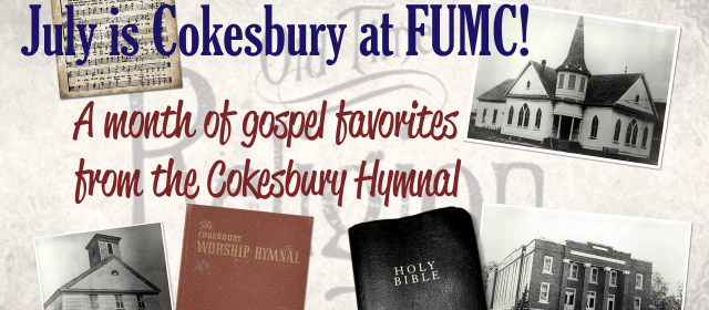 July is Cokesbury Hymn Month!